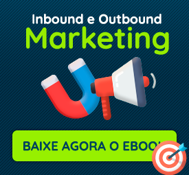 Inbound e Outbound Marketing: opostos ou complementares?